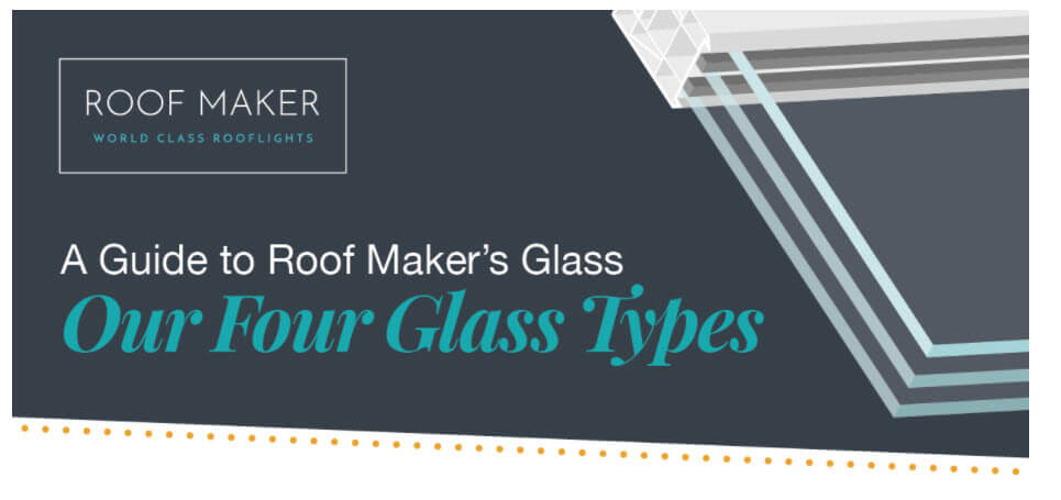 Roof Maker's Four Glass Types