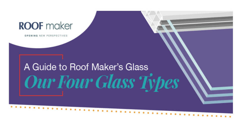 roofmaker glass types